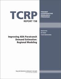 cover image of TCRP Report 158 – Improving ADA Paratransit Demand Estimation: Regional Modeling